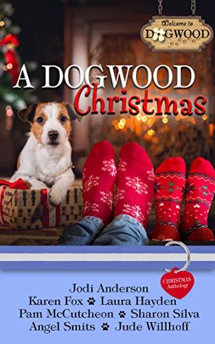 A Dogwood Christmas: A Dogwood Sweet Romance Anthology (Dogwood Series Book 6)