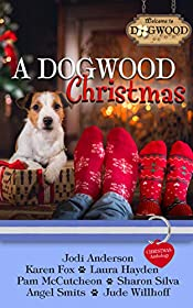 A Dogwood Christmas: A Dogwood Sweet Romance Anthology (Dogwood Series Book 6)