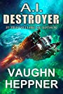 A.I. Destroyer (The A.I. Series Boo...