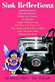img - for Sink Reflections: Overwhelmed? Disorganized? Living in Chaos? The FlyLady's Simple FLYing Lessons Will Show You How to Get Your Home and Your Life in Order--and It All Starts with Shining Your Sink! book / textbook / text book