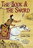 The Book and the Sword (Martial Arts Novels of Louis Cha)