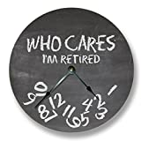 WHO CARES Im retired wall clock - chalkboard pattern - teacher classroom