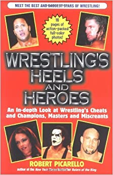 Wrestling's Heels and Heroes by Robert Picarello (2001-02-05)
