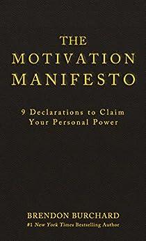 The Motivation Manifesto by [Burchard, Brendon]