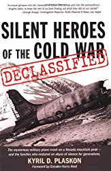 Silent Heroes of the Cold War: The Mysterious Military Plane Crash on A Nevada Mountain Peak - and the Families Who Endured an Abyss of Silence for Generation