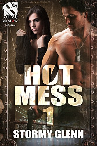 Hot Mess 1 (Siren Publishing The Stormy Glenn ManLove Collection)