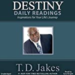 Destiny Daily Readings: Inspirations for Your Life's Journey | T. D. Jakes