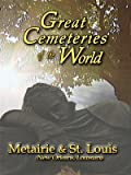Great Cemeteries of the World, Metairie & St. Louis (New Orleans)