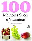 capa de 100 Melhores Sucos e Vitaminas