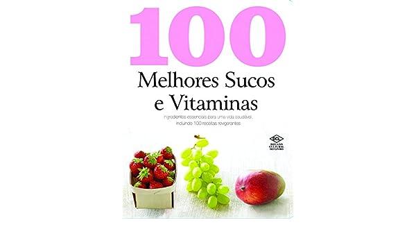 100 Melhores Sucos e Vitaminas (Em Portuguese do Brasil): Vários Autores: 9788536811291: Amazon.com: Books