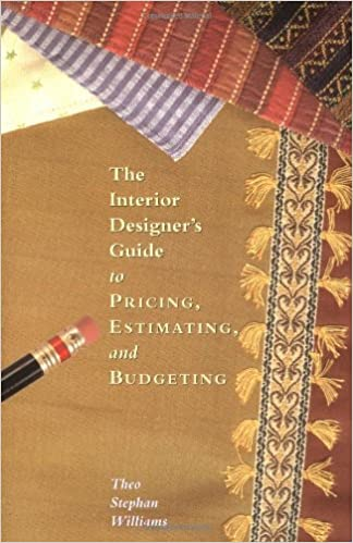 Estimating and Budgeting The Interior Designers Guide to Pricing