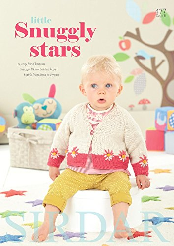 Sirdar 477 Little Snuggly Stars Knitting Pattern Book featuring 14 cosy hand knit designs