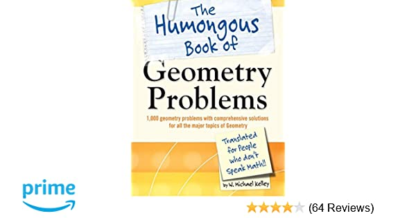 Amazon the humongous book of geometry problems 9781592578641 amazon the humongous book of geometry problems 9781592578641 w michael kelley books fandeluxe Image collections