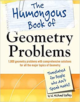 The Humongous Book of Geometry Problems (Humongous Books)