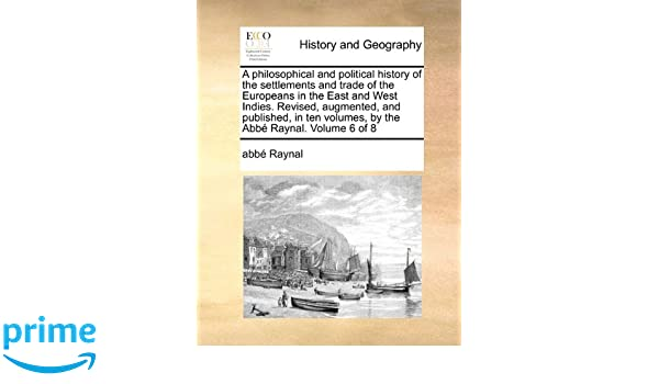 A Philosophical And Political History Of The Settlements And Trade
