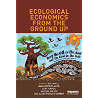 Ecological Economics from the Ground Up (English Edition)