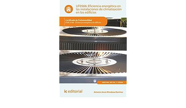 Amazon.com: Eficiencia energética en las instalaciones de climatización en los edificios. ENAC0108 (Spanish Edition) eBook: Antonio Jesús Mendoza Ramírez: ...