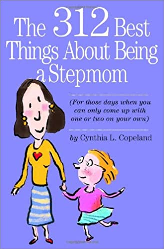 The 312 Best Things About Being a Stepmom: For those days ...