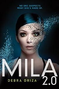 Mila 2.0 by Debra Driza ebook deal