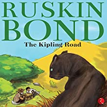 The Kipling Road Audiobook by Ruskin Bond Narrated by Vivek Madan