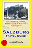 Salzburg Travel Guide: Sightseeing, Hotel, Restaurant & Shopping Highlights