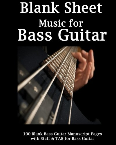 (Blank Sheet Music For Bass Guitar: Bass Player, 100 Blank Manuscript Music Pages with Staff and TAB lines, For Musicians Gifts and Bass Players)