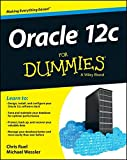 Oracle 12C for Dummies (R) (For Dummies (Computers))