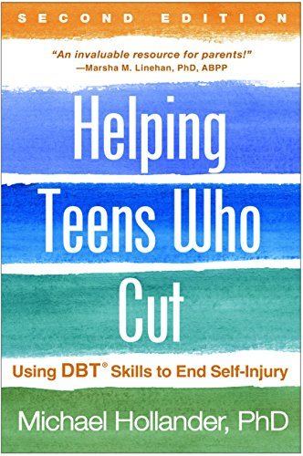 Helping Teens Who Cut, Second Edition: Using DBT® Skills to End Self-Injury