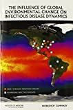 img - for The Influence of Global Environmental Change on Infectious Disease Dynamics: Workshop Summary book / textbook / text book