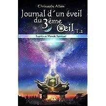 Journal d'un éveil du troisième oeil T2 (Spiritualité) (French Edition)