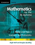 img - for Mathematics for the IB Diploma Higher Level: Statistics and Probability book / textbook / text book