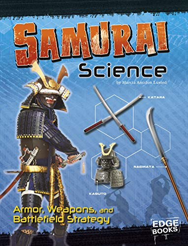 - Samurai Science: Armor, Weapons, and Battlefield Strategy (Warrior Science)