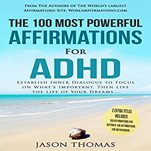 The 100 Most Powerful Affirmations for ADHD Audiobook