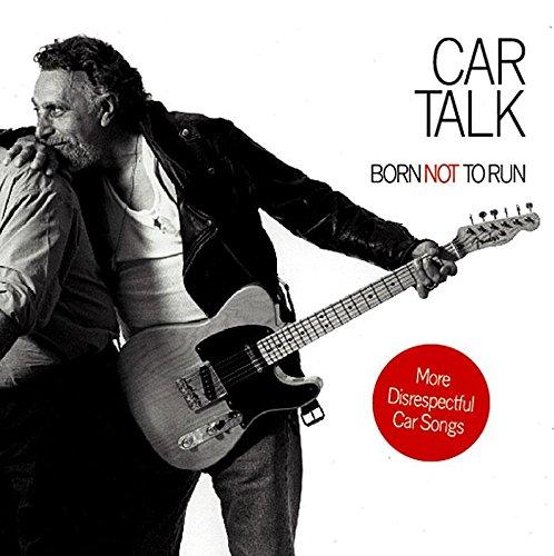 Car Talk: Born Not to Run: More Disrespectful Car Songs by HighBridge Audio