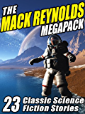 The Mack Reynolds Megapack: 23 Classic Science Fiction Stories