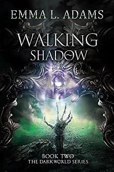 Walking Shadow (The Darkworld Series Book 2) by [Adams, Emma L.]