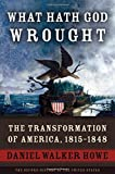 img - for What Hath God Wrought: The Transformation of America, 1815-1848 (Oxford History of the United States) by Daniel Walker Howe (2009-09-23) book / textbook / text book