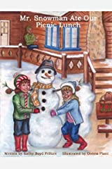 Mr. Snowman Ate Our Picnic Lunch by Kathy Boyd Fellure (2011-01-05)