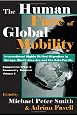 The Human Face of Global Mobility (COMPARATIVE URBAN AND COMMUNITY RESEARCH) Paperback