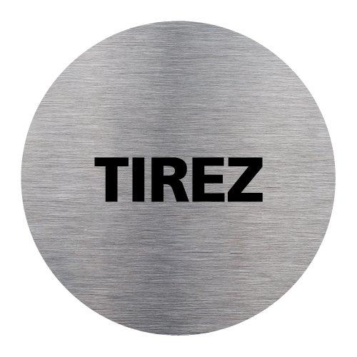 Plaque de porte Tirez - Adhésif Autocollant Sticker aspect Aluminium Brossé - Pictogramme Tirez Porte Disque Rond Diamètre 83 mm - Tirez Signalétique.biz France Q0188