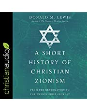 A Short History of Christian Zionism: From the Reformation to the Twenty-First Century