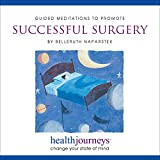 Meditation to Promote Successful Surgery, Award Winning that Improves Recovery Speed & Helps Reduce Anxiety, Guided Imagery with Healing Words and Soothing Music by Belleruth Naparstek from Health Journeys