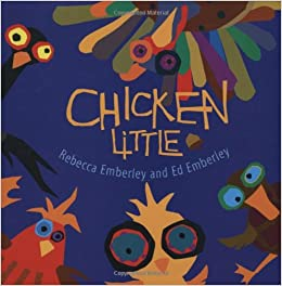 Rebecca Emberley - Chicken Little