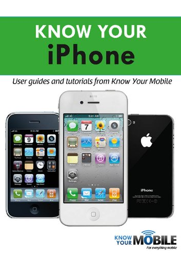 Know Your iPhone: Tutorials and User Guides (Know Your Mobile)