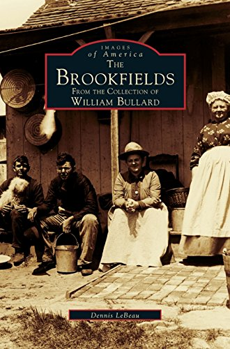 Brookfields: From the Collection of William Bullard [LeBeau, Dennis] (Tapa Dura)