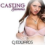 Casting Gemma: Porn Casting, Book 1 | C J Edwards