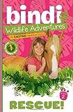 Rescue!: A Bindi Irwin Adventure (Bindi's Wildlife Adventures)