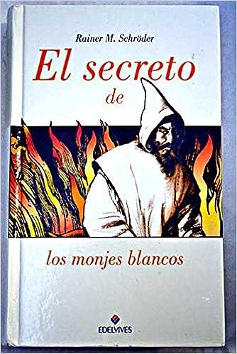 Resultado de imagen de libro el secreto de los monjes blancos