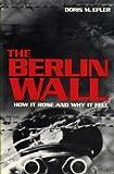 The Berlin Wall, Houghton Mifflin Company Staff, 0395635551