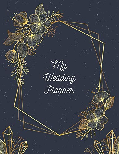 My Wedding Planner: ~ Wedding Reception Planning Journals and Notebooks with Timeline Pages and Budget Planner (Gold Dust Edition)